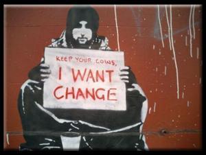 I Need True  Change - Not Cash - Not Regime Change - Regime Removal