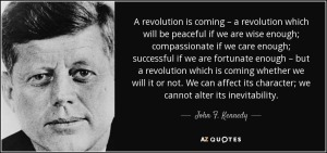 There Is A Revolution Coming - JFK