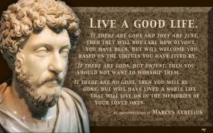 The First Law of Thermodynamics was unknown to Marcus. But, the Basic Philosophy of 'Live', and Life was 'on the money' or lack of the need for it and religion.