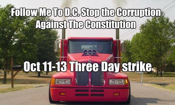 'Tired' of 'Trucking' Fascism'? Take a 'Brake' for Freedom, October 11-13 BOYCOTT - GENERAL STRIKE: 'One Million Truckers' ride to restore Constitution next month  (2/6)