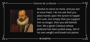 Étienne de La Boétie: Resolve to Serve No More